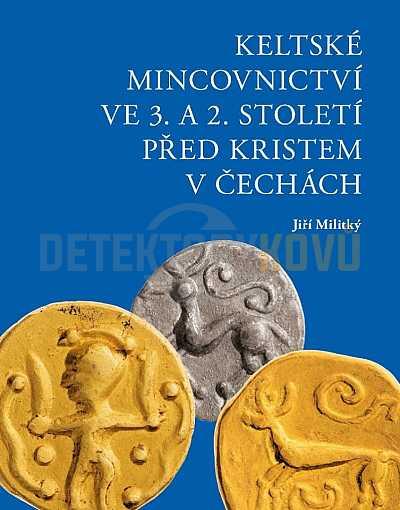Keltské mincovnictví ve 3. a 2. století před Kristem v Čechách - dotisk 2019 - Detektory kovů